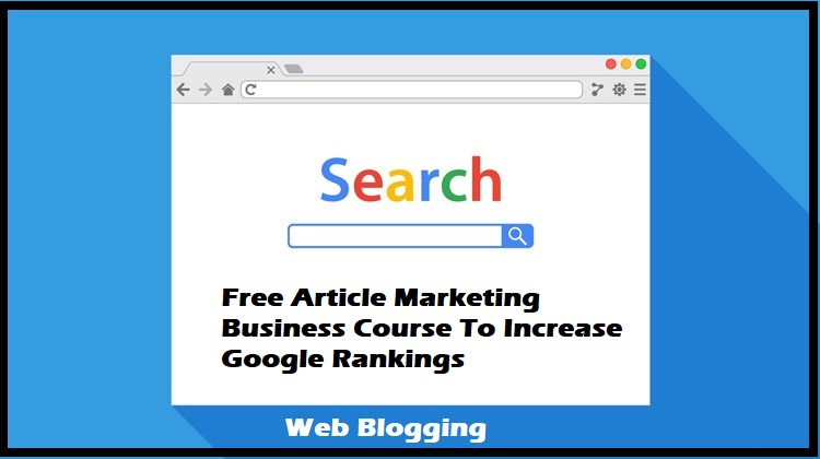 Free Article Marketing Business Course To Increase Google Rankings