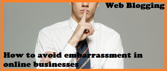 How to avoid embarrassment in online businesses