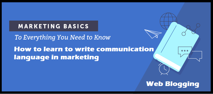 How to learn to write communication language in marketing