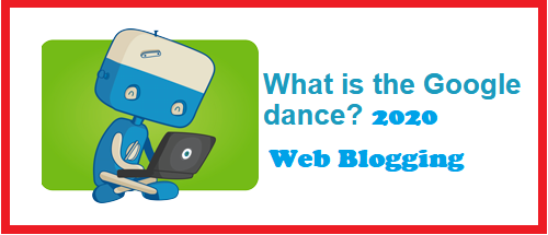 What is The SEO Google Dance? 2020
