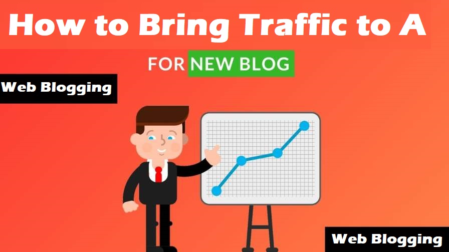 How to Bring Traffic to A New Blog?