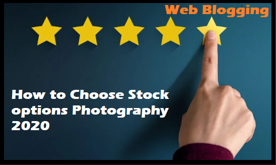 How to Choose Stock options Photography 2020