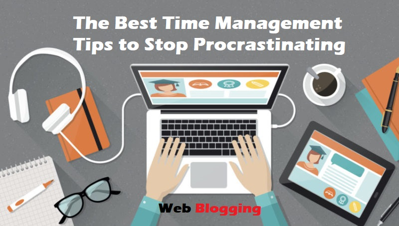 The Best Time Management Tips to Stop Procrastinating
