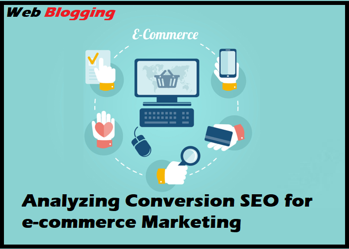 Analyzing Conversion SEO for e-commerce Marketing