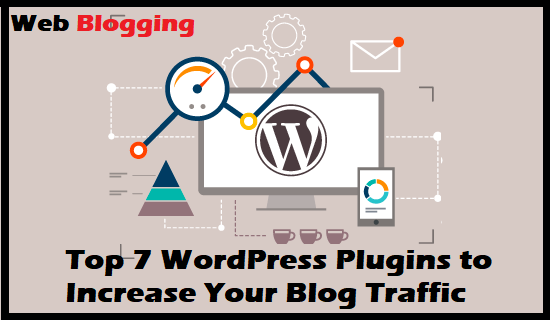 Top 7 WordPress Plugins to Increase Your Blog Traffic